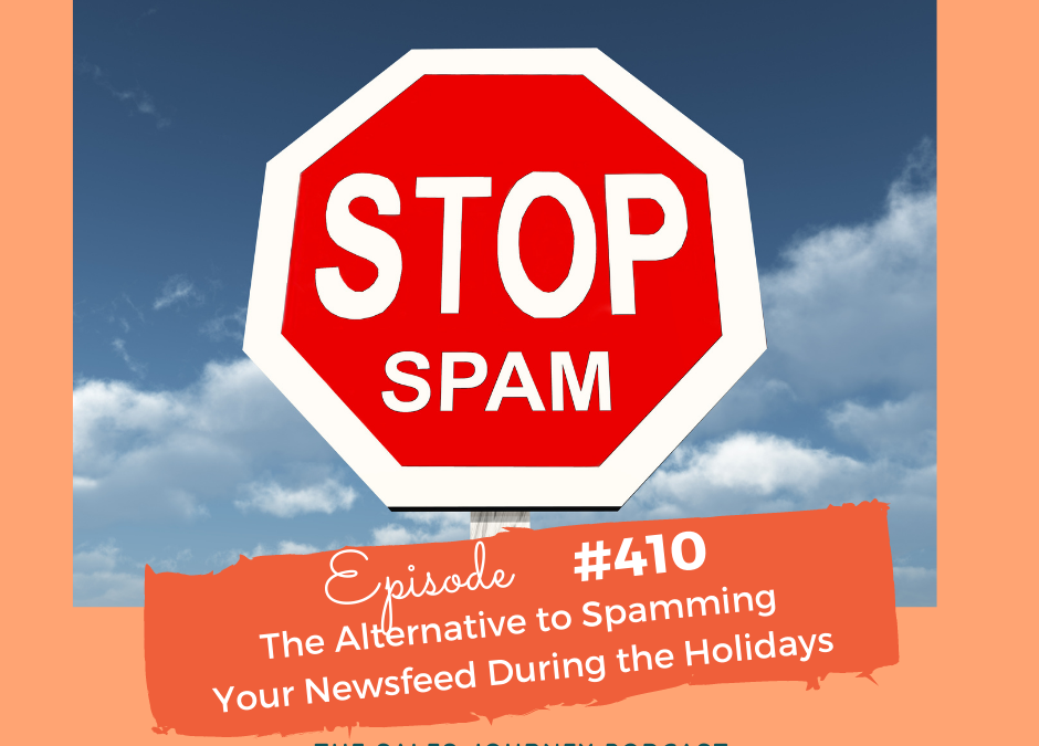 #410 The Alternative to Spamming Your Newsfeed During the Holidays