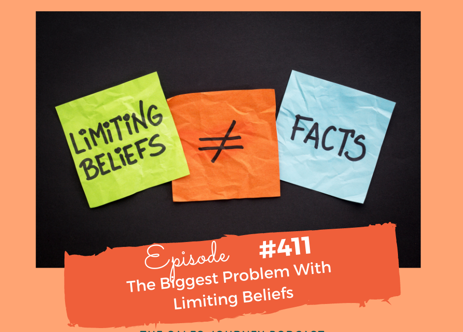 #411 The Biggest Problem With Limiting Beliefs