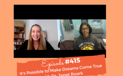 It's Possible To Make Dreams Come True, Here is How, With Dr. Janet Roark #415