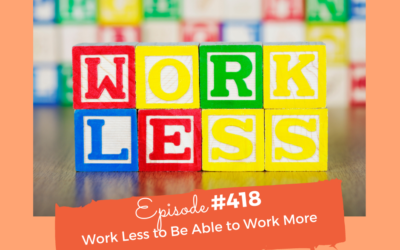 Work Less To Be Able To Work More
