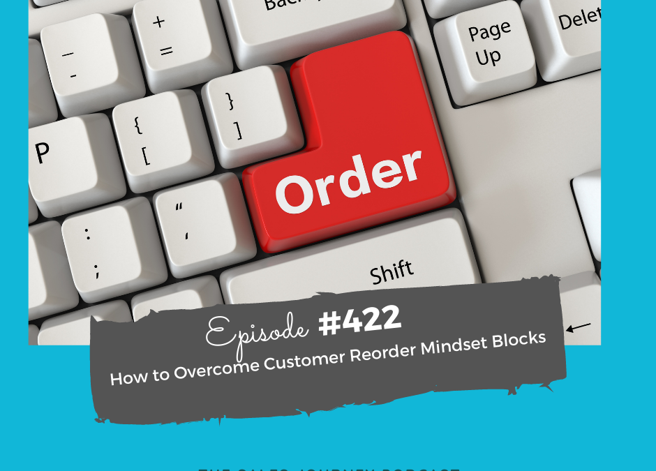 How To Overcome Customer Reorder Mindset Blocks #422
