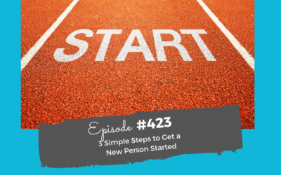 3 Simple Steps To Get A New Person Started #423