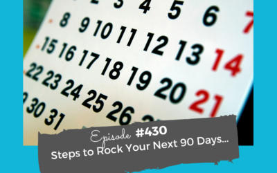 Steps to rock your next 90 days (no matter what happened since the new year)