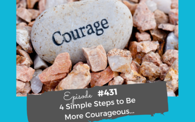 Want To Be More Courageous- Follow These Steps