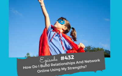 Live Coaching: How Do I Build Relationships And Network Online Using My Strengths?