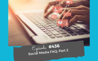 Social Media FAQ: Part 2