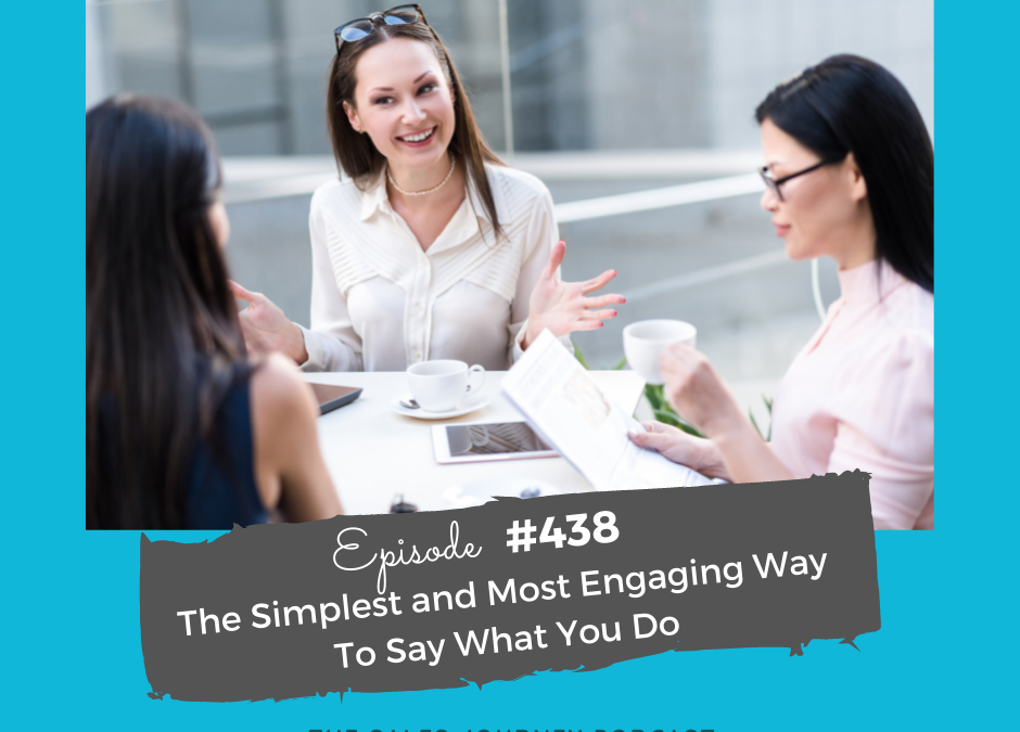 The Simplest and Most Engaging Way To Say What You Do
