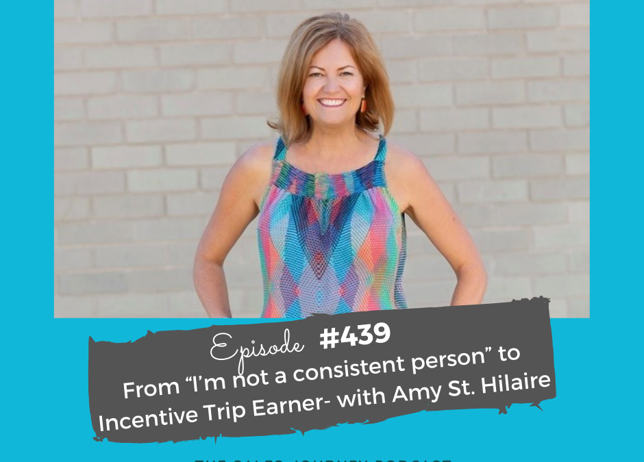 """image of amy st hilaire with text From """"I'm not a consistent person"""" to incentive trip earner- with Amy St. Hilaire"""