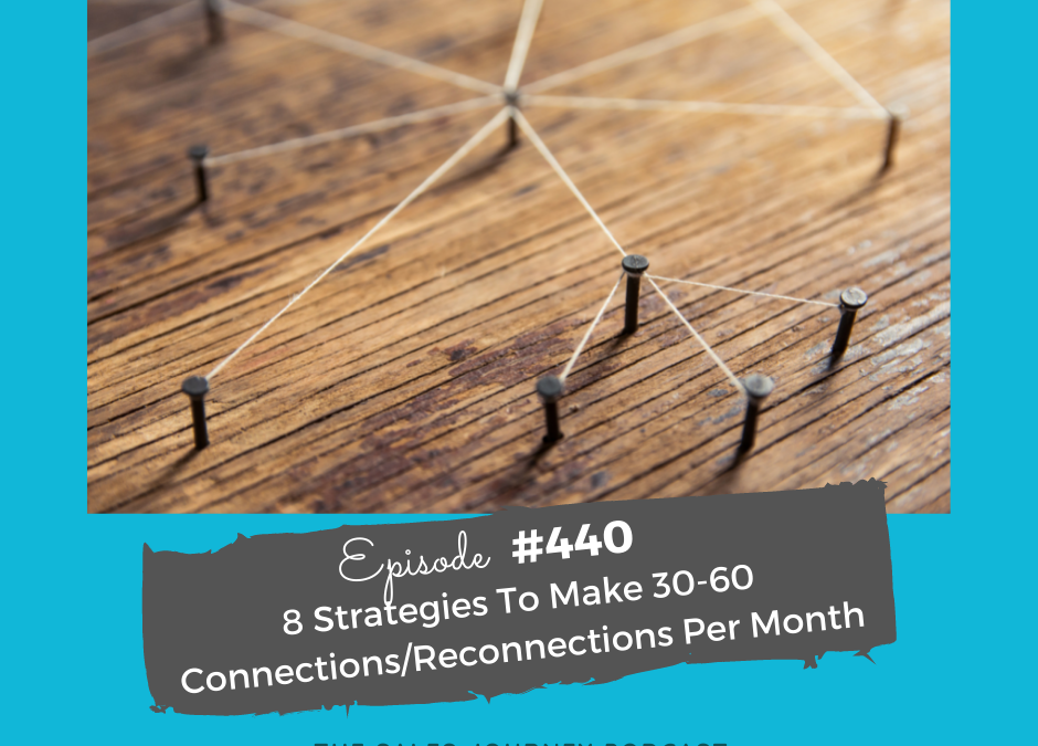 8 Strategies To Make 30-60 Connections/Reconnections Per Month