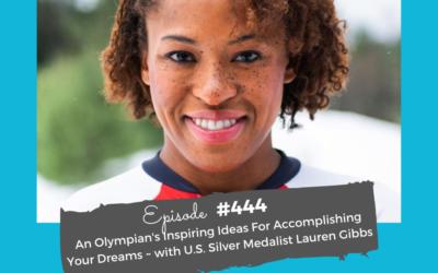 An Olympian's Inspiring Ideas For Accomplishing Your Dreams #444