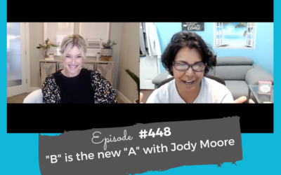 """""""B"""" Is the New """"A"""" With Jody Moore #448"""