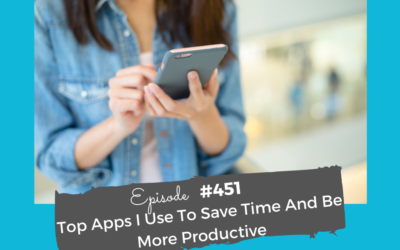 Top Apps I Use To Save Time And Be More Productive #451