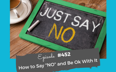 """How to Say """"NO"""" and Be Ok With It #452"""