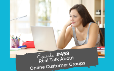 Real Talk About Online Customer Groups #459